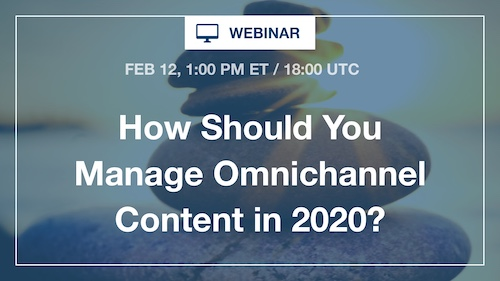 [Webinar] How Should You Manage Omnichannel Content in 2020?