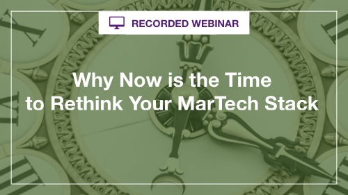Why Now is the Time to Rethink Your MarTech Stack