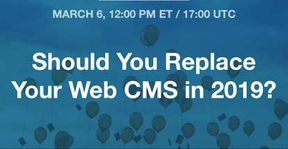 [Webinar] Should You Replace Your Web CMS in 2019?