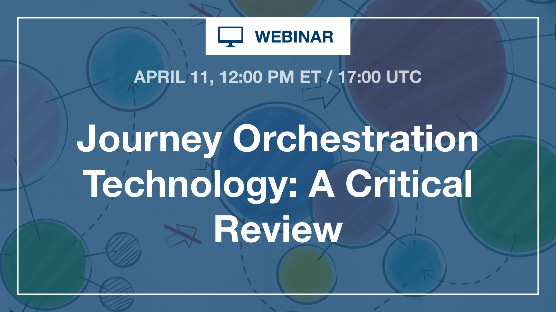 [Webinar] Journey Orchestration Technology: A Critical Review