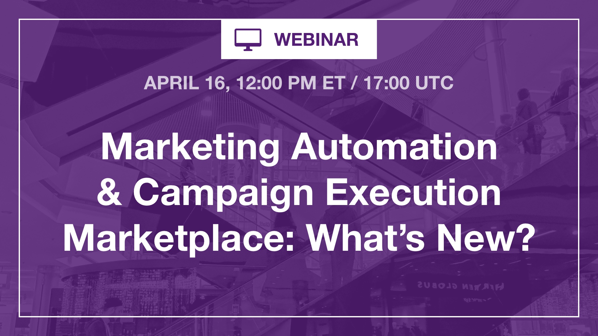 [Webinar] What's New in Marketing Automation & Campaign Execution Marketplace