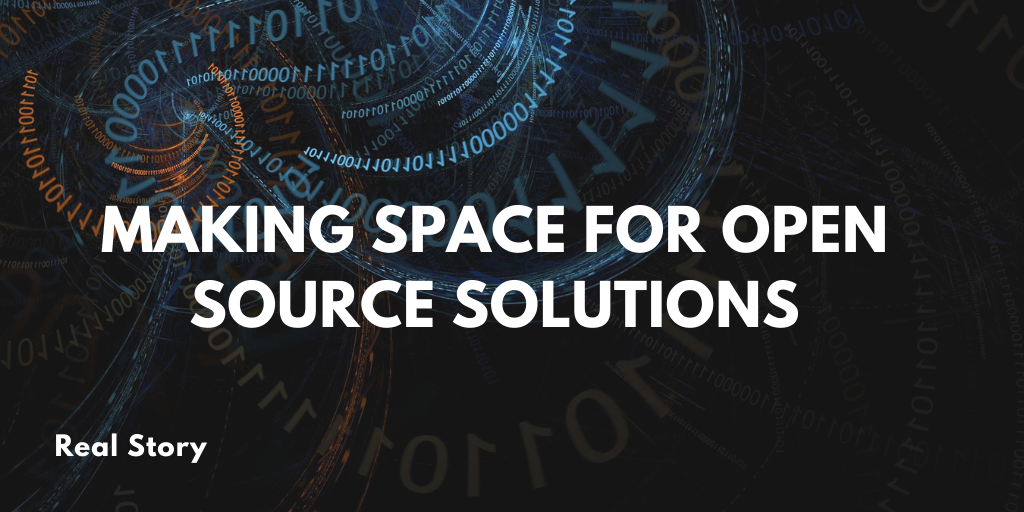 Real Stories: Making Space for Open Source Solutions