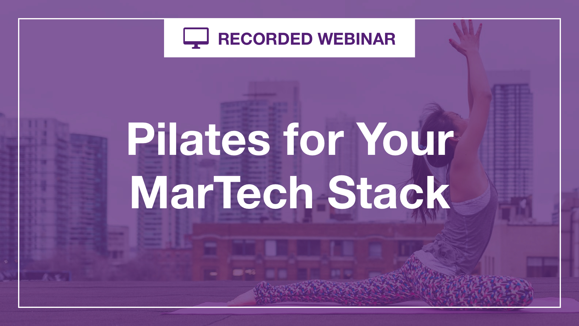 Pilates for Your MarTech Stack