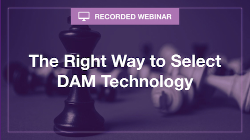 The Right Way to Select DAM Technology