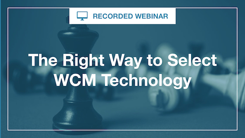 The Right Way to Select WCM Technology